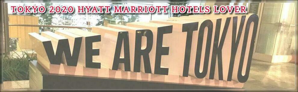 Tokyo 2020 Hyatt Marriott Hotels lover
